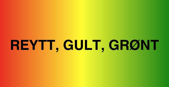 REYTT, GULT, GRØNT